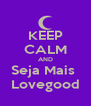 KEEP CALM AND Seja Mais  Lovegood - Personalised Poster A4 size