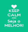 KEEP CALM AND Seja o MELHOR! - Personalised Poster A4 size