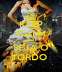 KEEP CALM AND SEJA O TORDO  - Personalised Poster A4 size