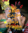KEEP CALM AND Seja Piranha - Personalised Poster A4 size