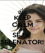 KEEP CALM AND SEJA  SELENATOR! - Personalised Poster A4 size