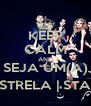 KEEP CALM AND SEJA UM(A) ESTRELA   STAR - Personalised Poster A4 size