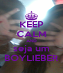 KEEP CALM AND seja um BOYLIEBER - Personalised Poster A4 size