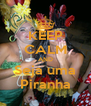 KEEP CALM AND Seja uma Piranha - Personalised Poster A4 size