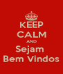 KEEP CALM AND Sejam  Bem Vindos - Personalised Poster A4 size
