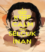 KEEP CALM AND SELÇUK İNAN - Personalised Poster A4 size
