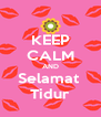 KEEP CALM AND Selamat  Tidur - Personalised Poster A4 size