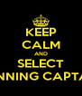 KEEP CALM AND SELECT WINNING CAPTAIN - Personalised Poster A4 size
