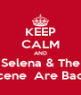 KEEP CALM AND Selena & The Scene  Are Back - Personalised Poster A4 size
