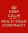 KEEP CALM AND SELL A MULTI-YEAR CONTRACT - Personalised Poster A4 size