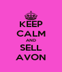 KEEP CALM AND SELL AVON - Personalised Poster A4 size