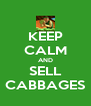 KEEP CALM AND SELL CABBAGES - Personalised Poster A4 size