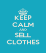 KEEP CALM AND SELL CLOTHES - Personalised Poster A4 size