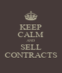 KEEP CALM AND SELL CONTRACTS - Personalised Poster A4 size