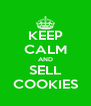 KEEP CALM AND SELL COOKIES - Personalised Poster A4 size