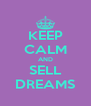 KEEP CALM AND SELL DREAMS - Personalised Poster A4 size
