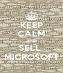 KEEP CALM AND SELL  MICROSOFT - Personalised Poster A4 size
