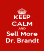 KEEP CALM AND Sell More Dr. Brandt - Personalised Poster A4 size