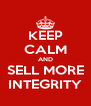 KEEP CALM AND SELL MORE INTEGRITY - Personalised Poster A4 size