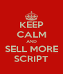 KEEP CALM AND SELL MORE SCRIPT - Personalised Poster A4 size