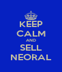 KEEP CALM AND SELL NEORAL - Personalised Poster A4 size