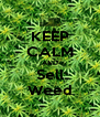KEEP CALM AND Sell Weed - Personalised Poster A4 size