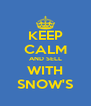 KEEP CALM AND SELL WITH SNOW'S - Personalised Poster A4 size