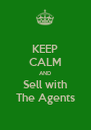 KEEP CALM AND Sell with The Agents - Personalised Poster A4 size