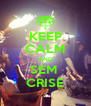 KEEP CALM AND SEM  CRISE - Personalised Poster A4 size