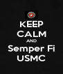 KEEP CALM AND Semper Fi USMC - Personalised Poster A4 size