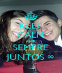 KEEP CALM AND SEMPRE JUNTOS ∞ - Personalised Poster A4 size