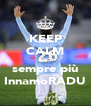 KEEP CALM AND sempre più InnamoRADU - Personalised Poster A4 size