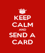 KEEP CALM AND SEND A CARD - Personalised Poster A4 size