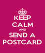 KEEP CALM AND SEND A POSTCARD - Personalised Poster A4 size
