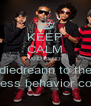 KEEP CALM AND SEND diedreann to the mindless behavior concert - Personalised Poster A4 size