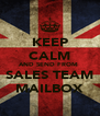 KEEP CALM AND SEND FROM  SALES TEAM MAILBOX - Personalised Poster A4 size
