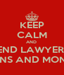 KEEP CALM AND  SEND LAWYERS  GUNS AND MONEY - Personalised Poster A4 size