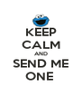 KEEP CALM AND SEND ME ONE  - Personalised Poster A4 size