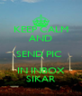 KEEP CALM AND SEND PIC  IN INBOX SIKAR - Personalised Poster A4 size