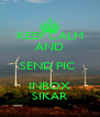 KEEP CALM AND SEND PIC  INBOX SIKAR - Personalised Poster A4 size