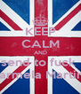 KEEP CALM AND send to fuck  Carmela Martinp - Personalised Poster A4 size