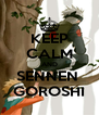 KEEP CALM AND SENNEN  GOROSHI - Personalised Poster A4 size