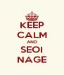 KEEP CALM AND SEOI NAGE - Personalised Poster A4 size