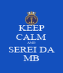 KEEP CALM AND SEREI DA MB - Personalised Poster A4 size
