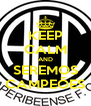 KEEP CALM AND SEREMOS CAMPEÕES - Personalised Poster A4 size