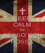 KEEP CALM AND SESSO CON POSSA - Personalised Poster A4 size