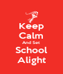 Keep Calm And Set School Alight - Personalised Poster A4 size