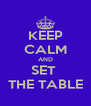 KEEP CALM AND SET  THE TABLE - Personalised Poster A4 size