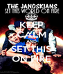 KEEP CALM AND SET THIS ON FIRE - Personalised Poster A4 size