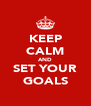 KEEP CALM AND SET YOUR GOALS - Personalised Poster A4 size